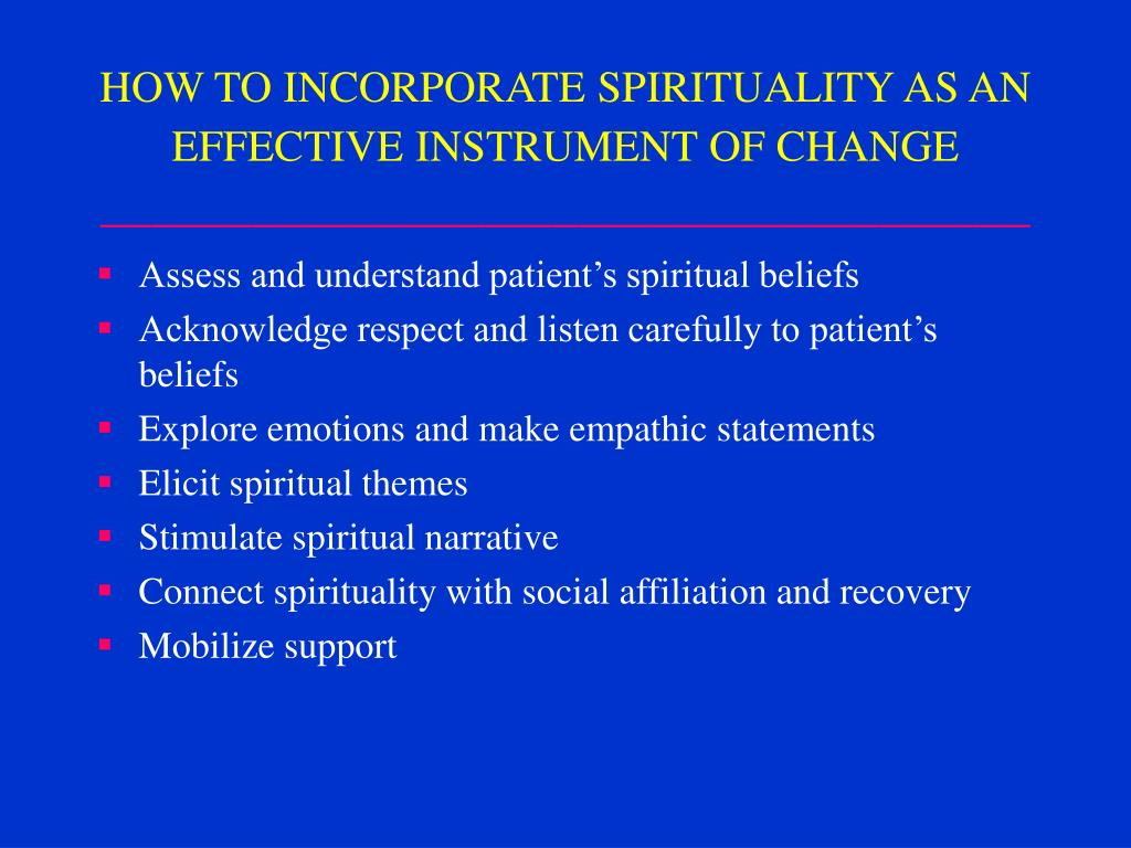 HOW TO INCORPORATE SPIRITUALITY AS AN EFFECTIVE INSTRUMENT OF CHANGE