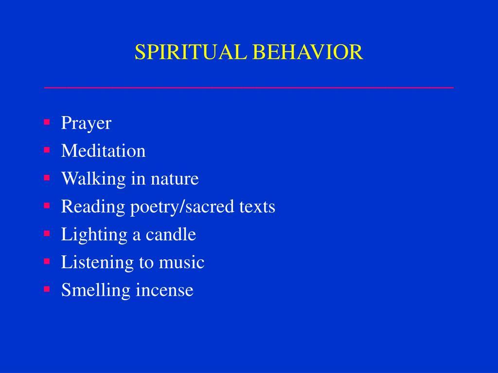 SPIRITUAL BEHAVIOR