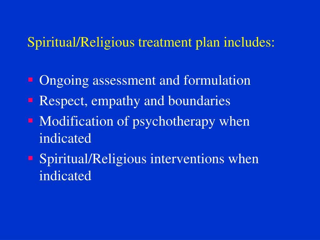 Spiritual/Religious treatment plan includes: