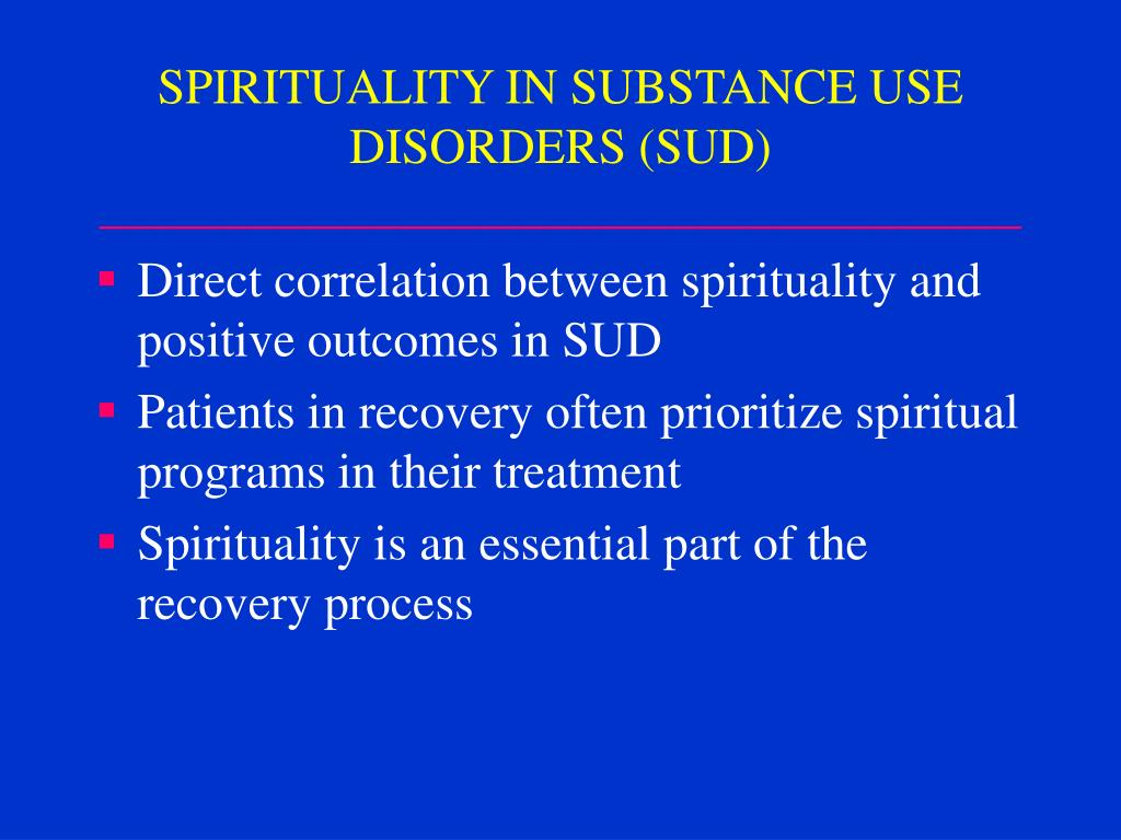 SPIRITUALITY IN SUBSTANCE USE DISORDERS (SUD)