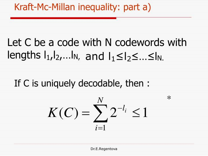 Kraft-Mc-Millan inequality: part a)
