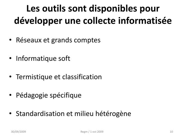 Les outils sont disponibles pour développer une collecte informatisée