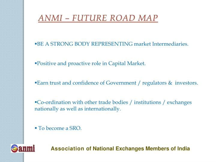 ANMI – FUTURE ROAD MAP