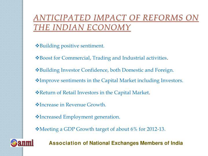 ANTICIPATED IMPACT OF REFORMS ON THE INDIAN ECONOMY