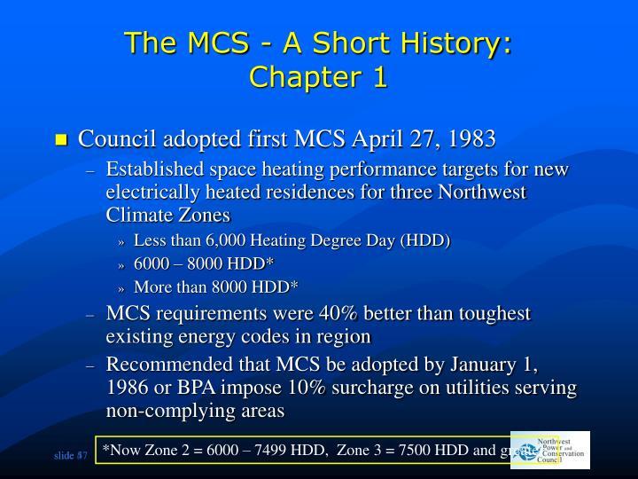 The MCS - A Short History: