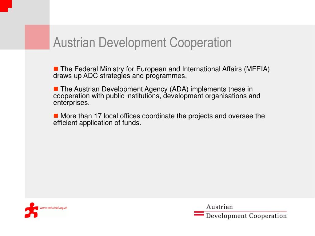 The Federal Ministry for European and International Affairs (MFEIA) draws up ADC strategies and programmes.