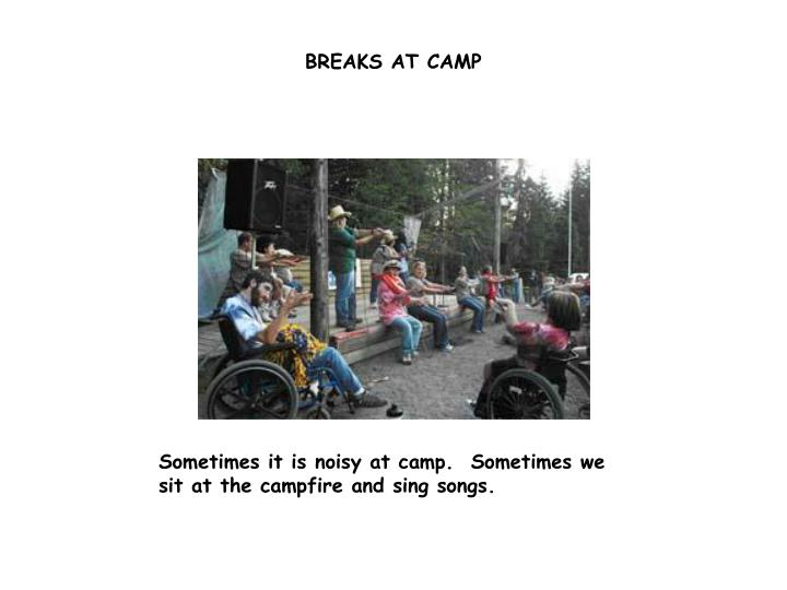 BREAKS AT CAMP