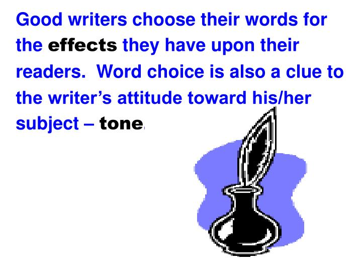 Good writers choose their words for