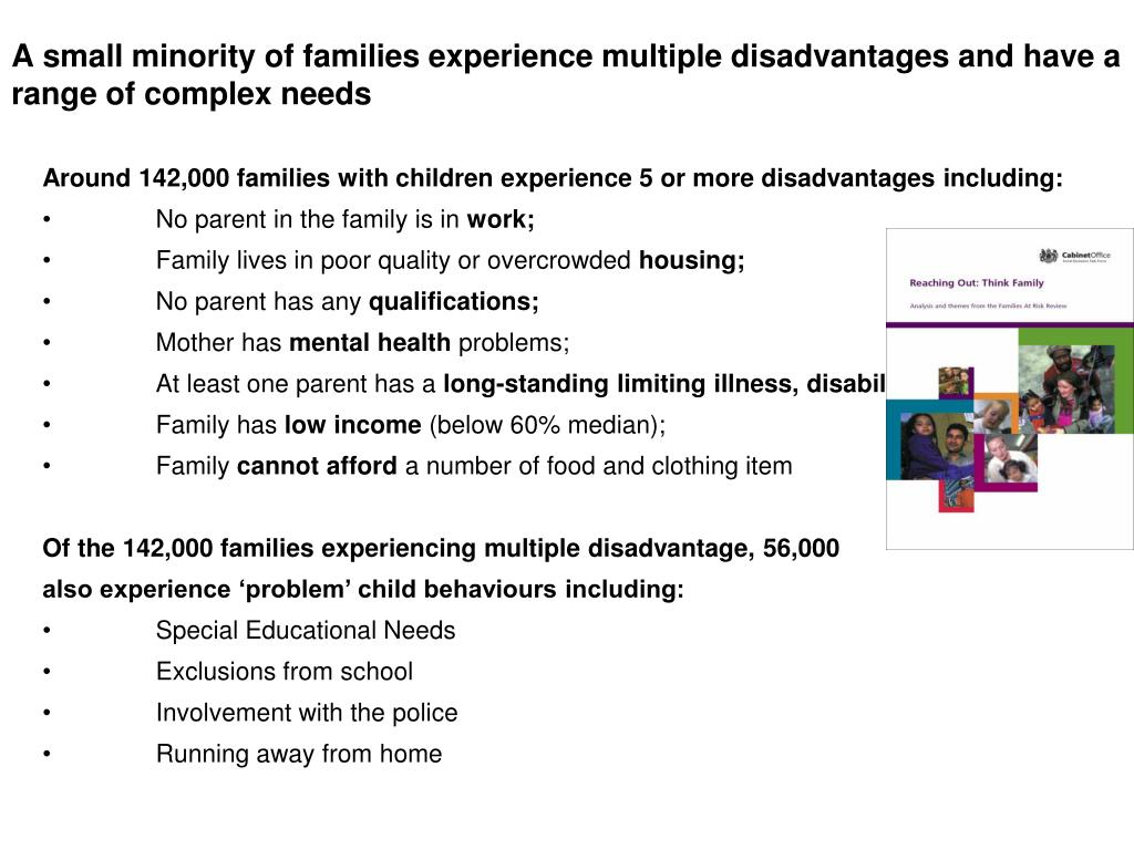 A small minority of families experience multiple disadvantages and have a range of complex needs