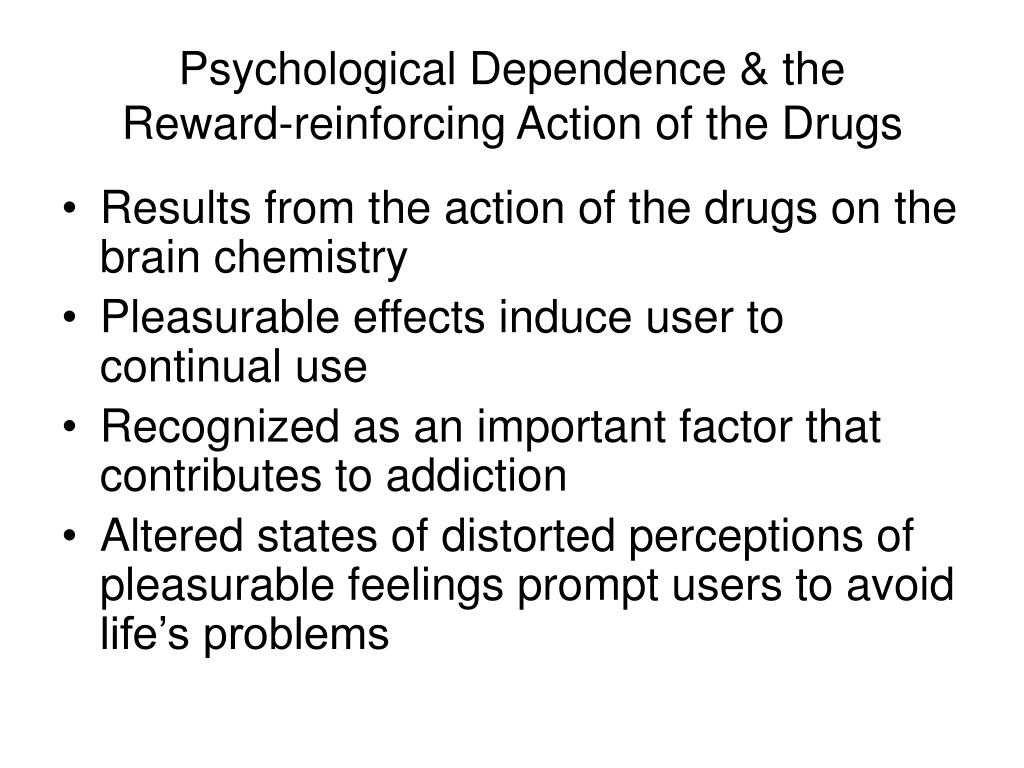 Psychological Dependence & the