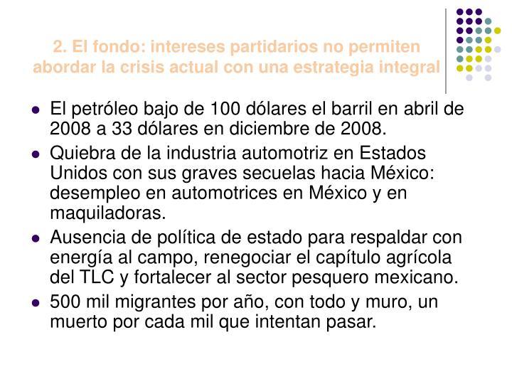 2. El fondo: intereses partidarios no permiten abordar la crisis actual con una estrategia integral