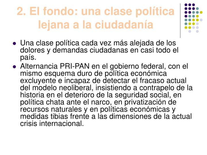 2. El fondo: una clase política lejana a la ciudadanía
