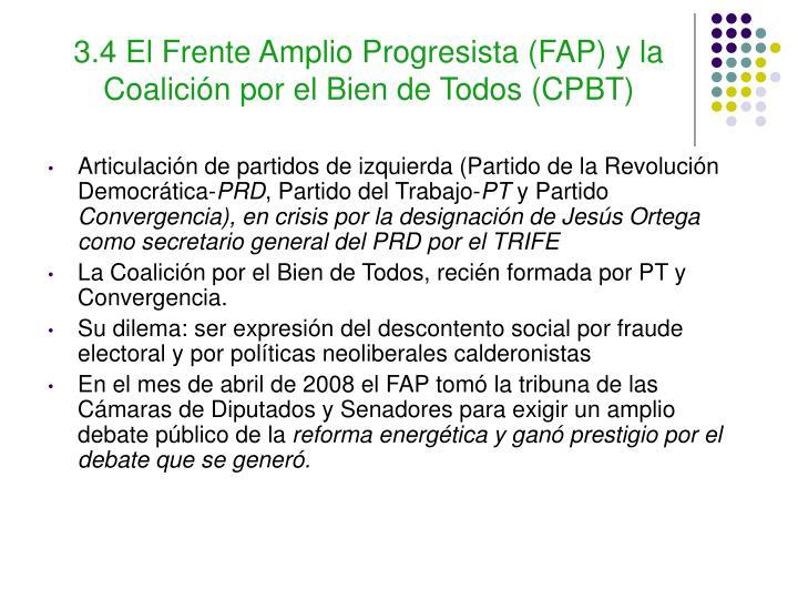 3.4 El Frente Amplio Progresista (FAP) y la Coalición por el Bien de Todos (CPBT)