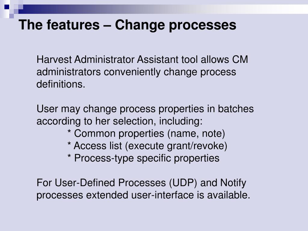 The features – Change processes