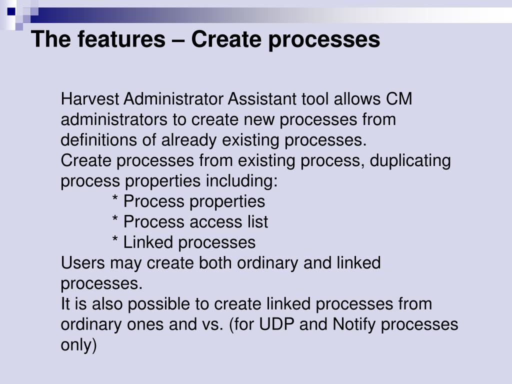 The features – Create processes