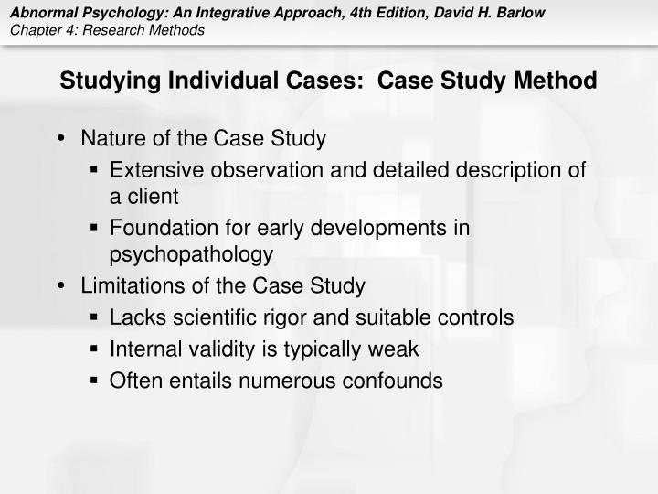 Studying Individual Cases:  Case Study Method
