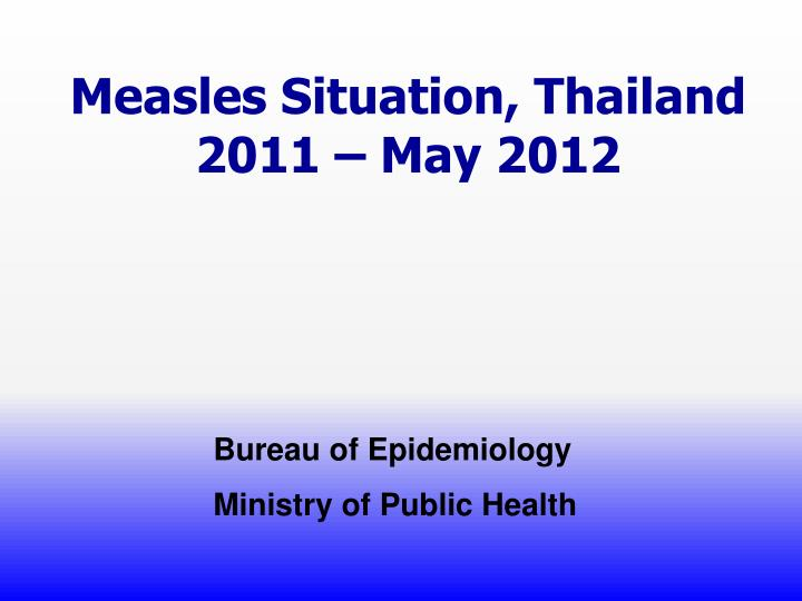 Measles Situation, Thailand