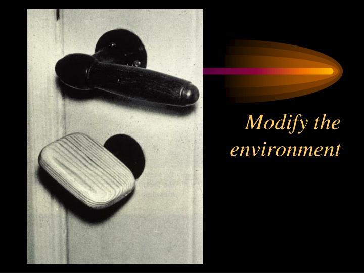 Modify the environment