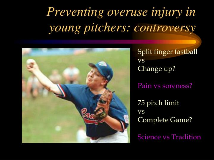 Preventing overuse injury in young pitchers: controversy