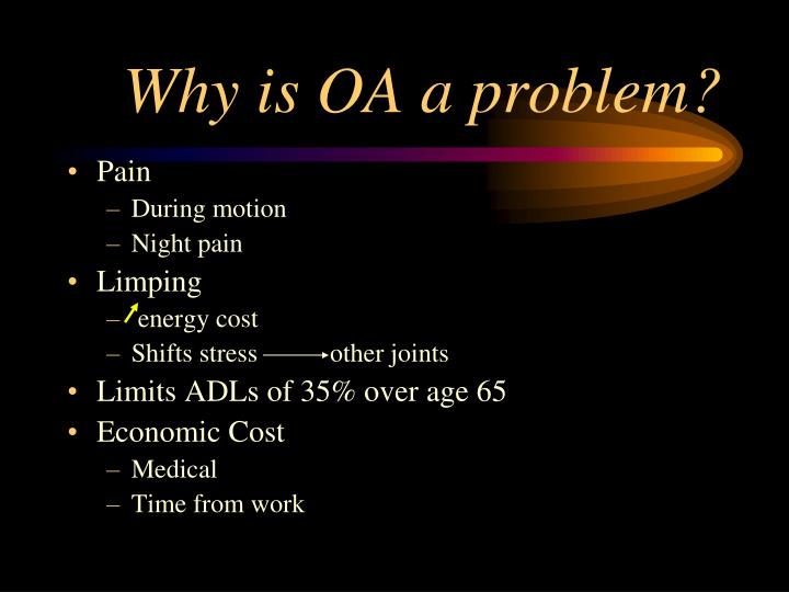 Why is OA a problem?