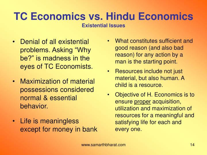 "Denial of all existential problems. Asking ""Why be?"" is madness in the eyes of TC Economists."