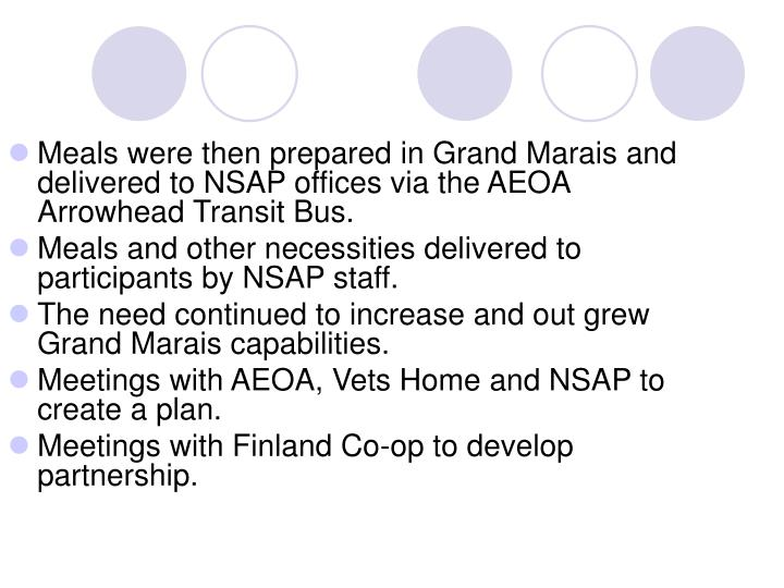 Meals were then prepared in Grand Marais and delivered to NSAP offices via the AEOA Arrowhead Transit Bus.