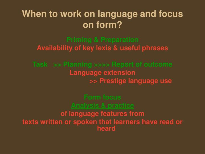 When to work on language and focus