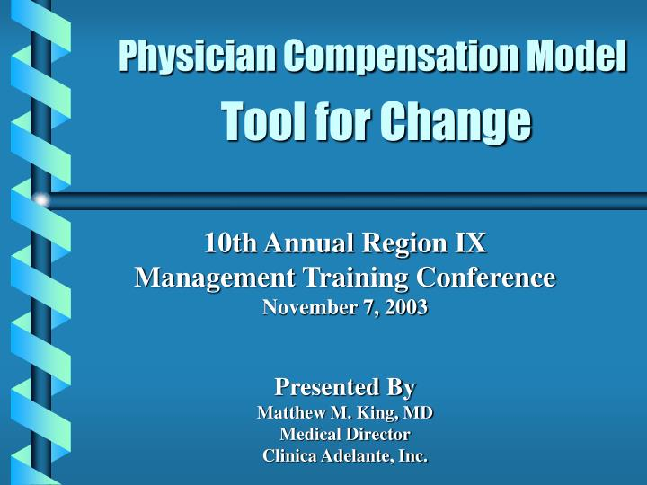 Physician compensation model tool for change l.jpg