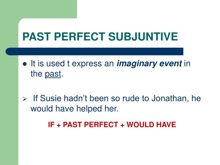 PAST PERFECT SUBJUNTIVE