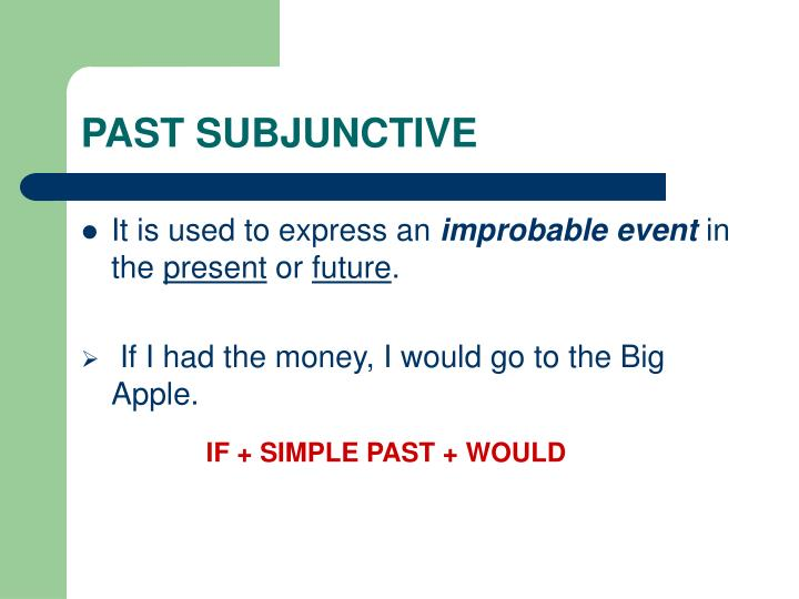 PAST SUBJUNCTIVE