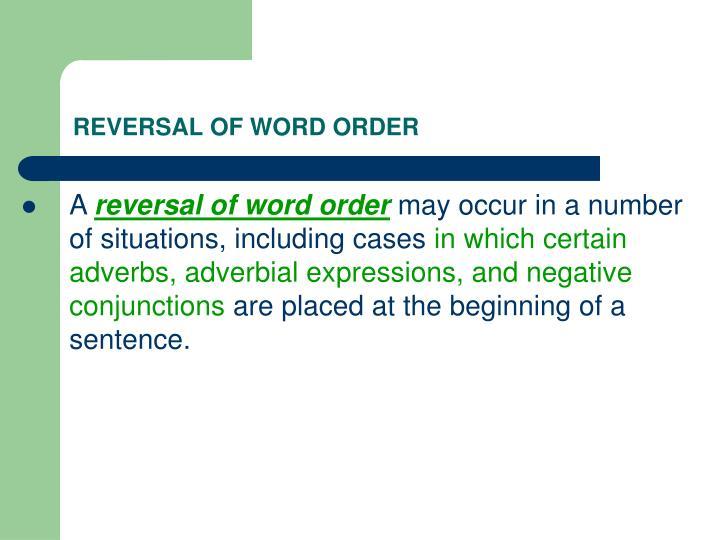 REVERSAL OF WORD ORDER