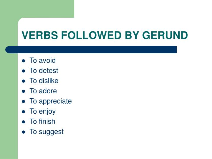 VERBS FOLLOWED BY GERUND