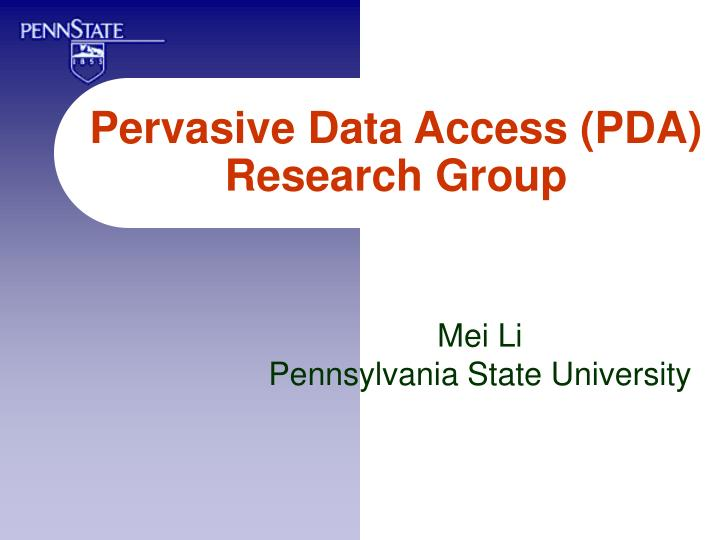 Pervasive data access pda research group
