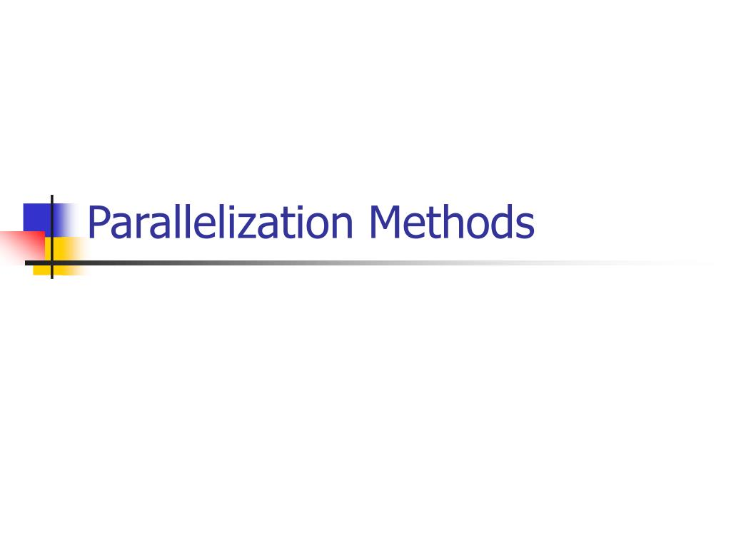 Parallelization Methods
