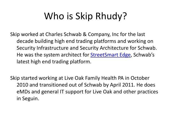 Who is Skip