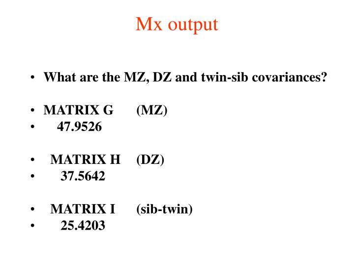 Mx output