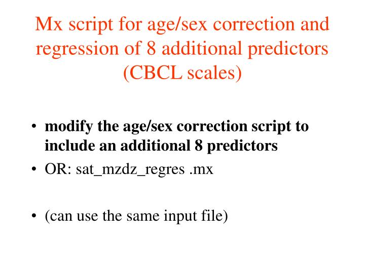Mx script for age/sex correction and regression of 8 additional predictors (CBCL scales)