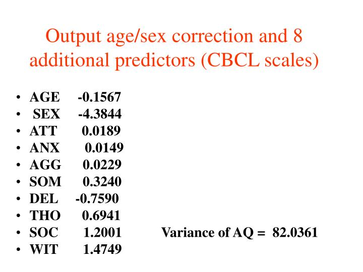 Output age/sex correction and 8 additional predictors (CBCL scales)