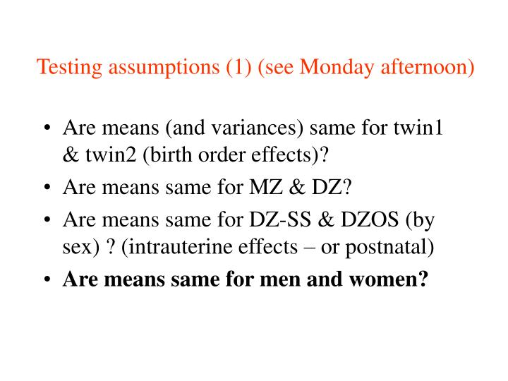 Testing assumptions (1) (see Monday afternoon)