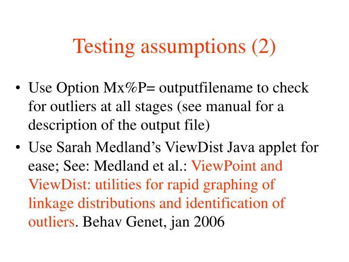 Testing assumptions (2)