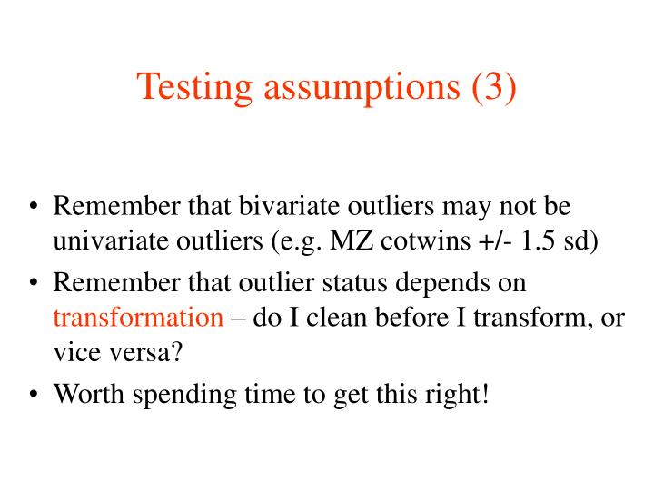 Testing assumptions (3)