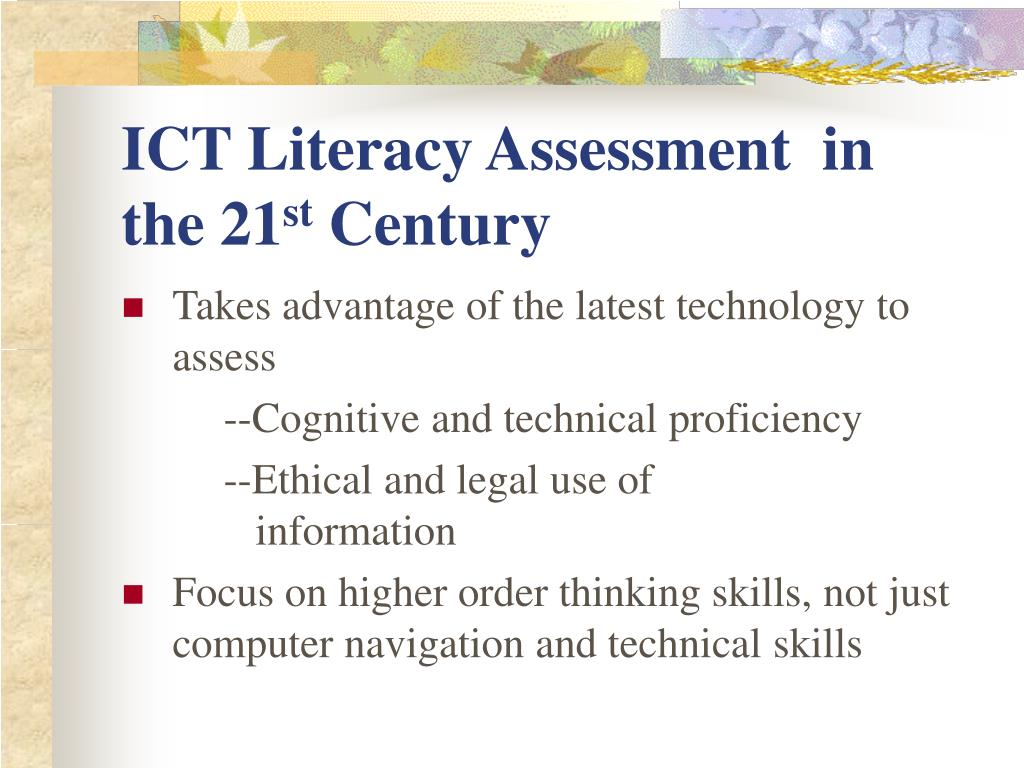 ICT Literacy Assessment  in the 21