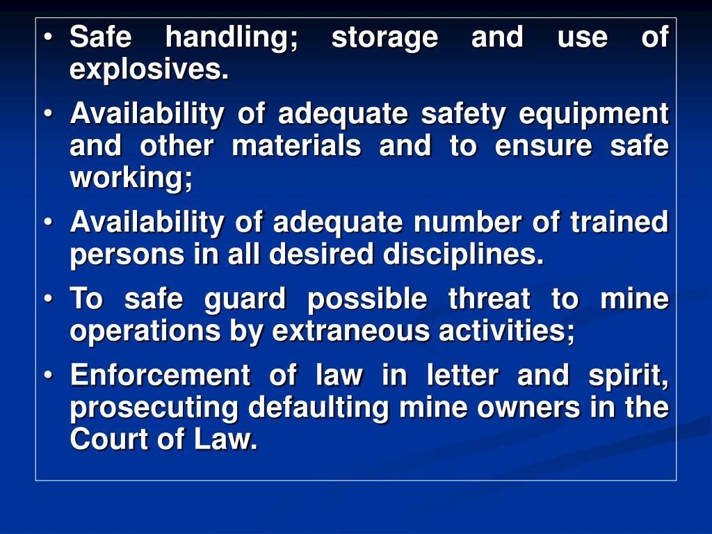 Safe handling; storage and use of explosives.
