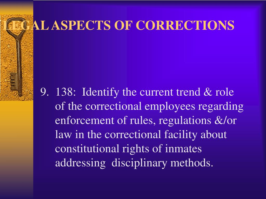 LEGAL ASPECTS OF CORRECTIONS