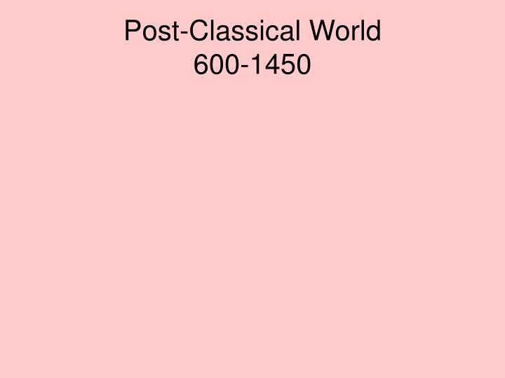 Post-Classical World