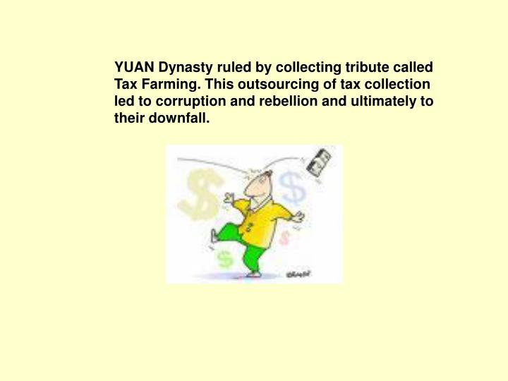 YUAN Dynasty ruled by collecting tribute called