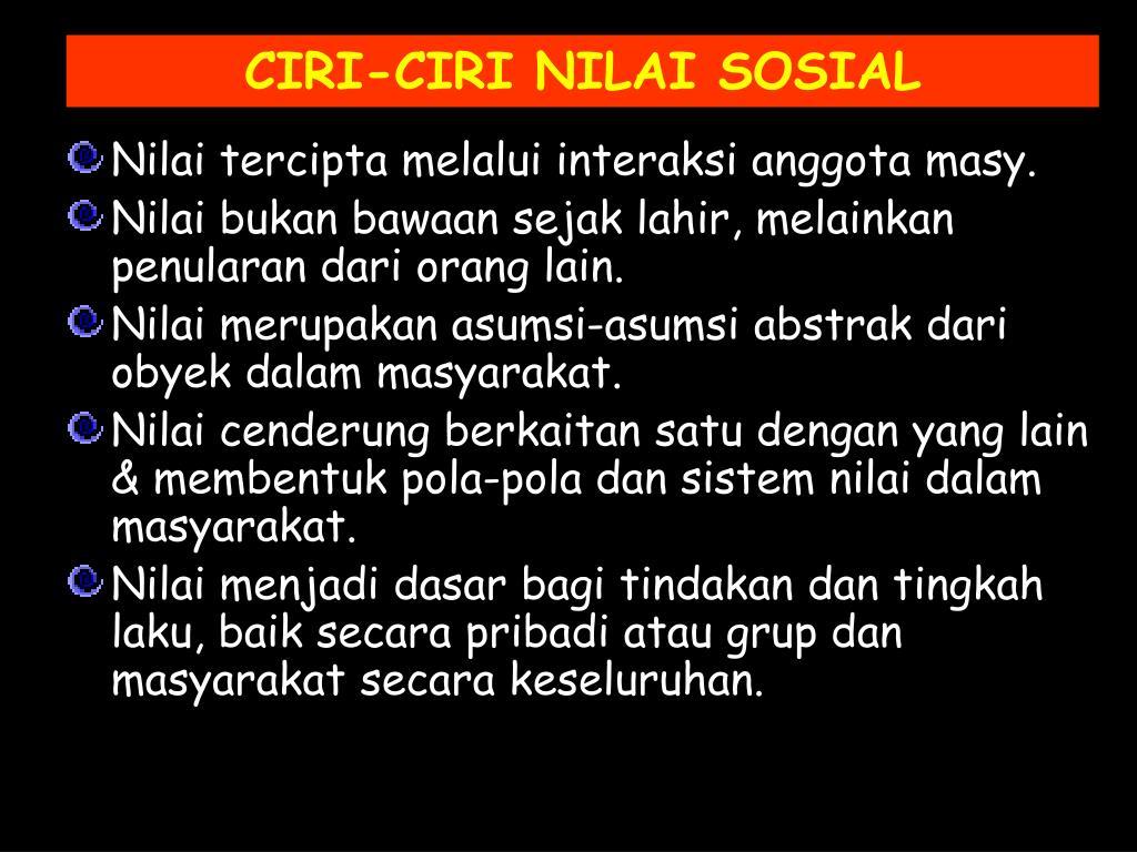 CIRI-CIRI NILAI SOSIAL