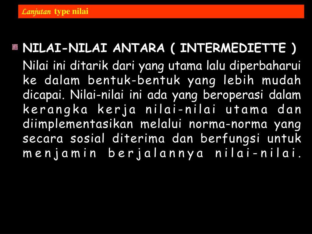 NILAI-NILAI ANTARA ( INTERMEDIETTE )