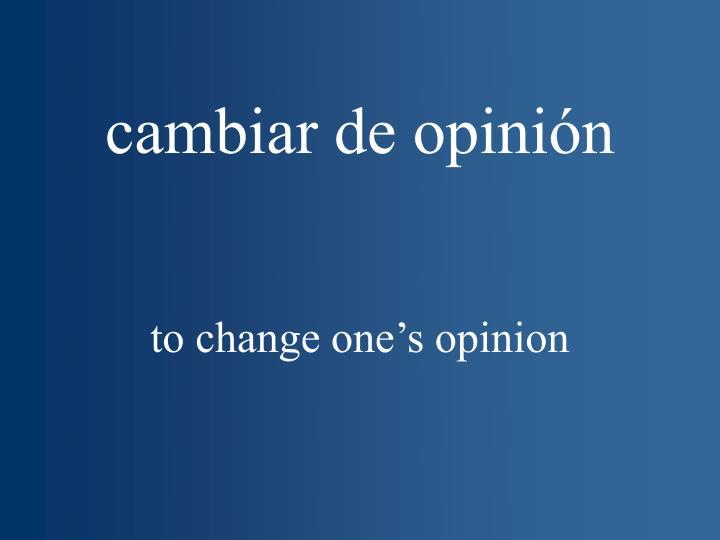 cambiar de opinión