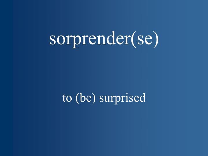 sorprender(se)